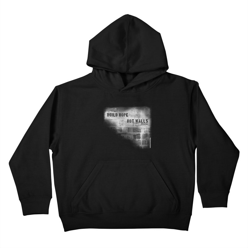 Build Hope Not Walls White Houston Kids Pullover Hoody by Revolution Art Offensive
