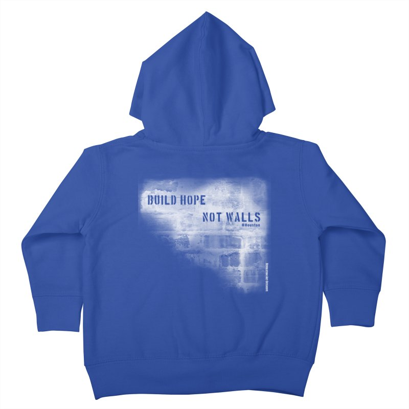 Build Hope Not Walls White Houston Kids Toddler Zip-Up Hoody by Revolution Art Offensive
