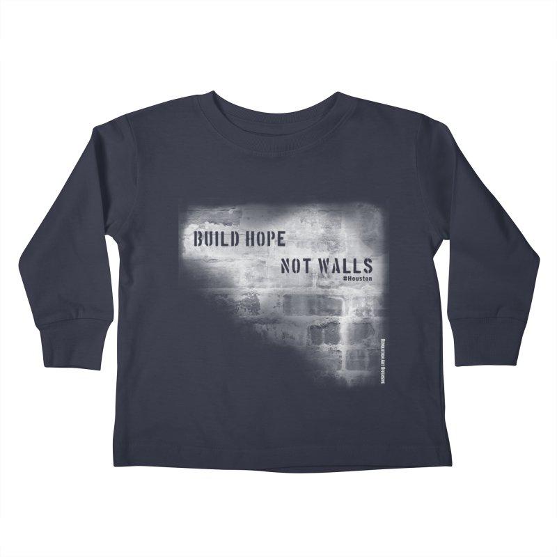 Build Hope Not Walls White Houston Kids Toddler Longsleeve T-Shirt by Revolution Art Offensive