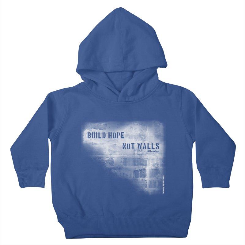 Build Hope Not Walls White Houston Kids Toddler Pullover Hoody by Revolution Art Offensive