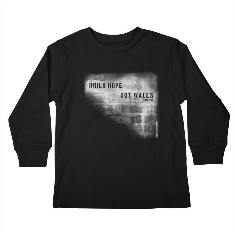 Build Hope Not Walls White Houston Kids Longsleeve T-Shirt by Revolution Art Offensive