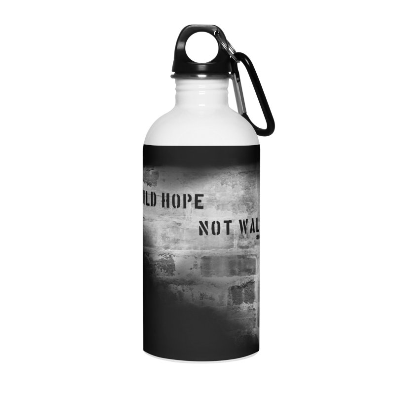 Build Hope Not Walls White Houston Accessories Water Bottle by Revolution Art Offensive