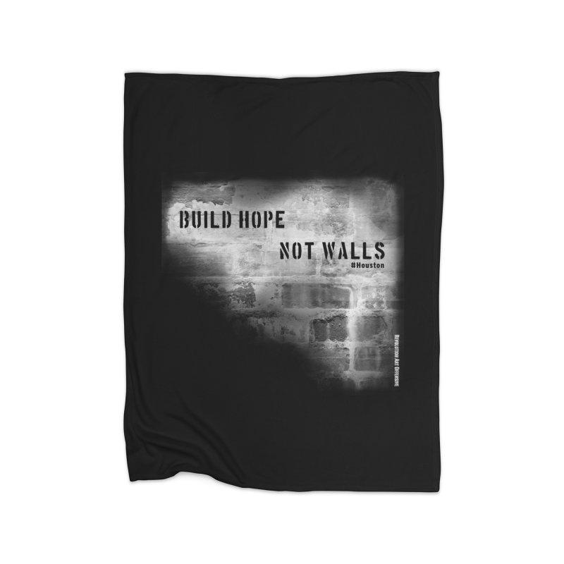 Build Hope Not Walls White Houston Home Blanket by Revolution Art Offensive