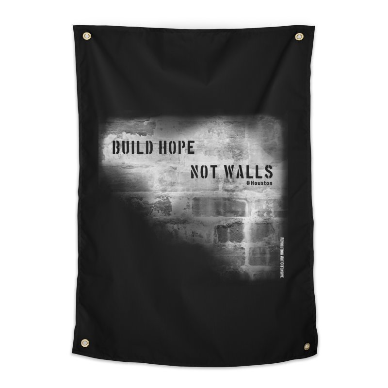 Build Hope Not Walls White Houston Home Tapestry by Revolution Art Offensive