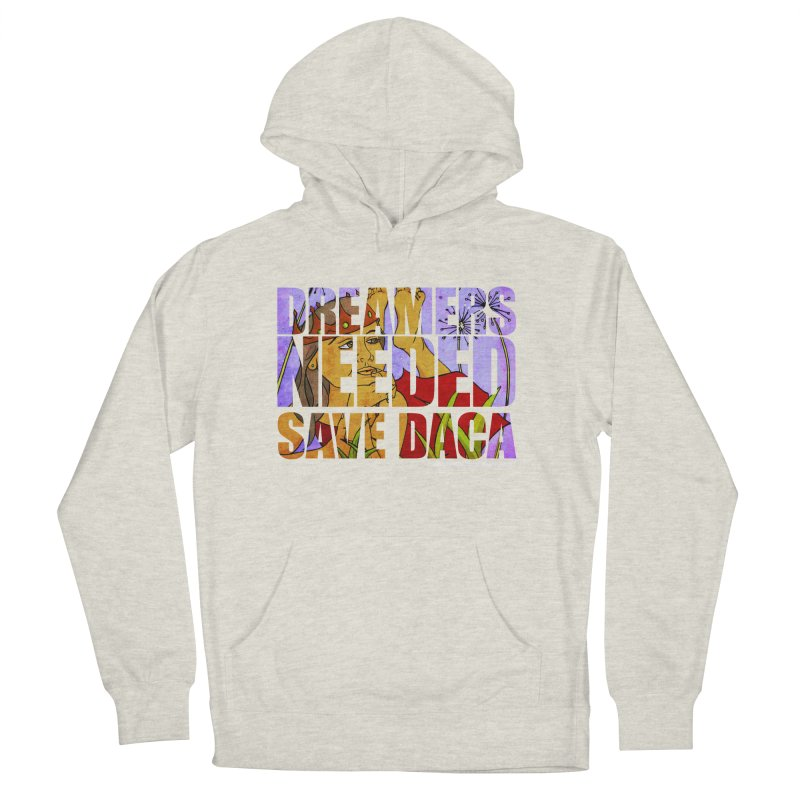 Dreamers Needed Save DACA Women's French Terry Pullover Hoody by Revolution Art Offensive