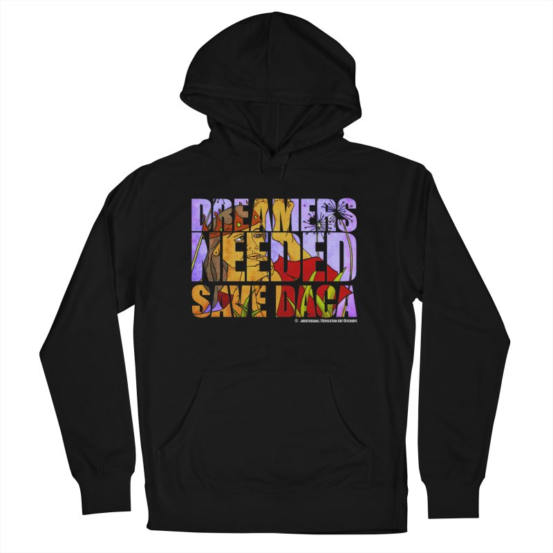 Dreamers Needed Save DACA Men's French Terry Pullover Hoody by Revolution Art Offensive