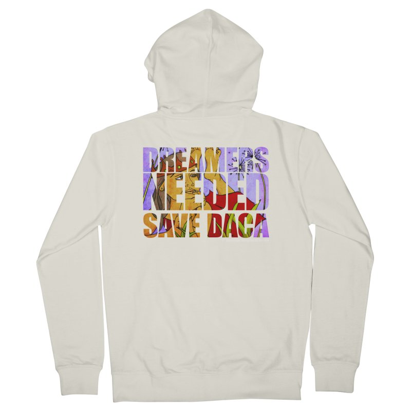Dreamers Needed Save DACA Women's French Terry Zip-Up Hoody by Revolution Art Offensive