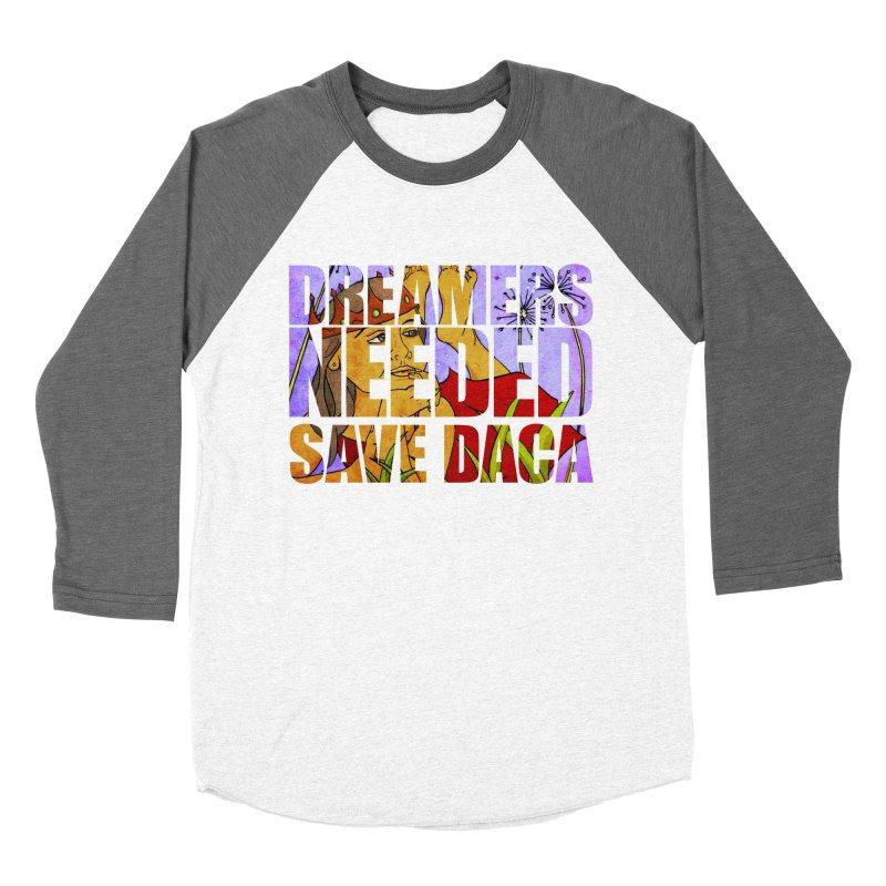 Dreamers Needed Save DACA Women's Baseball Triblend T-Shirt by Revolution Art Offensive