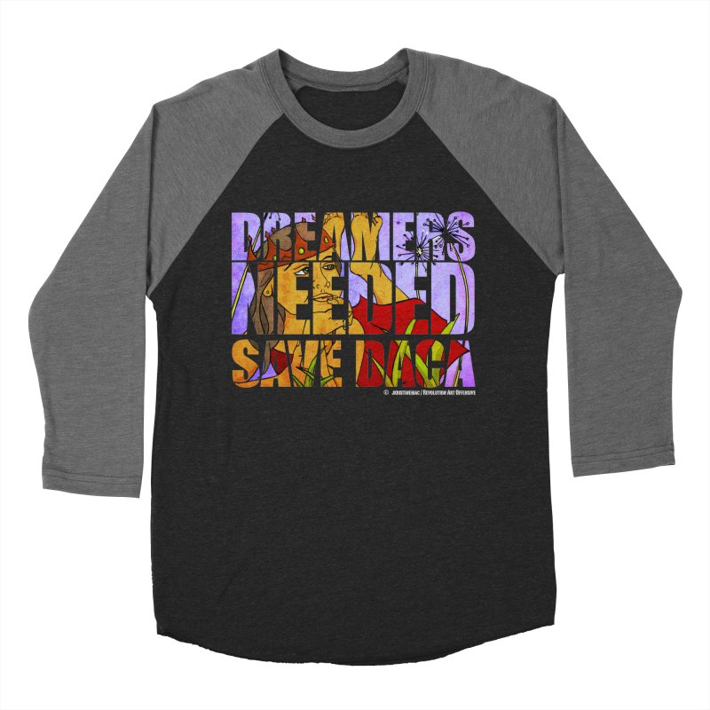 Dreamers Needed Save DACA Women's Baseball Triblend T-Shirt by Revolution Art Offensive