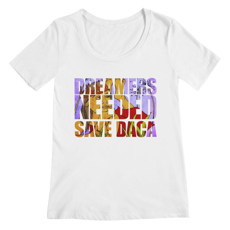 Dreamers Needed Save DACA Women's Regular Scoop Neck by Revolution Art Offensive