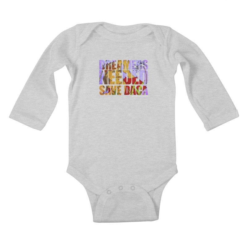 Dreamers Needed Save DACA Kids Baby Longsleeve Bodysuit by Revolution Art Offensive