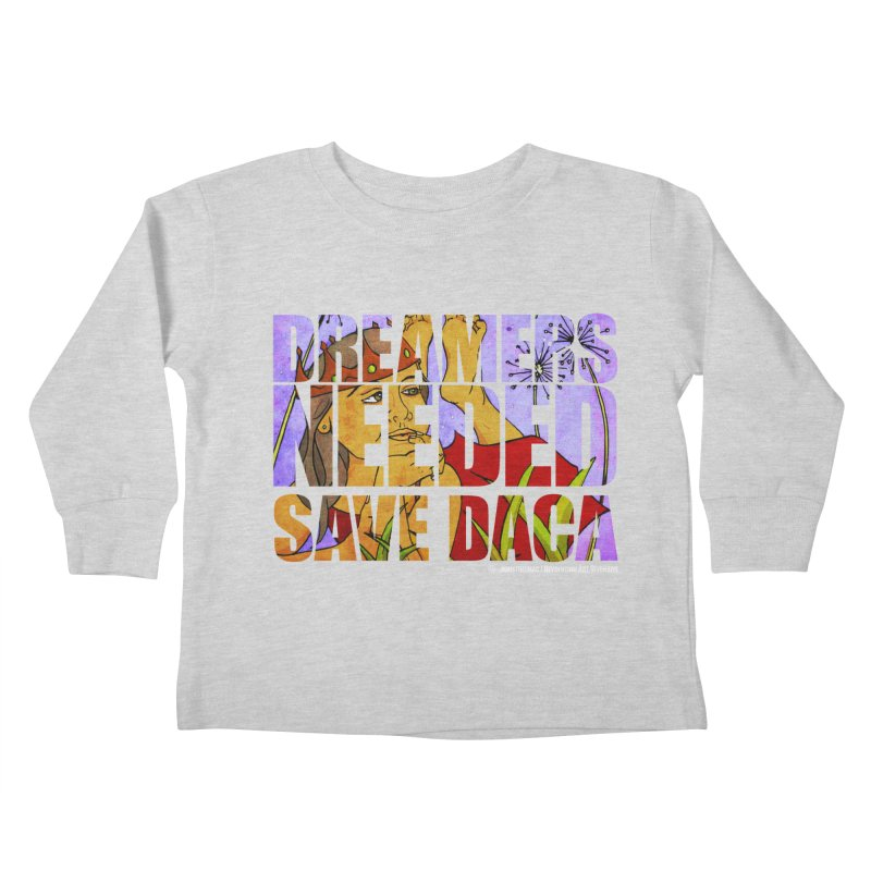 Dreamers Needed Save DACA Kids Toddler Longsleeve T-Shirt by Revolution Art Offensive