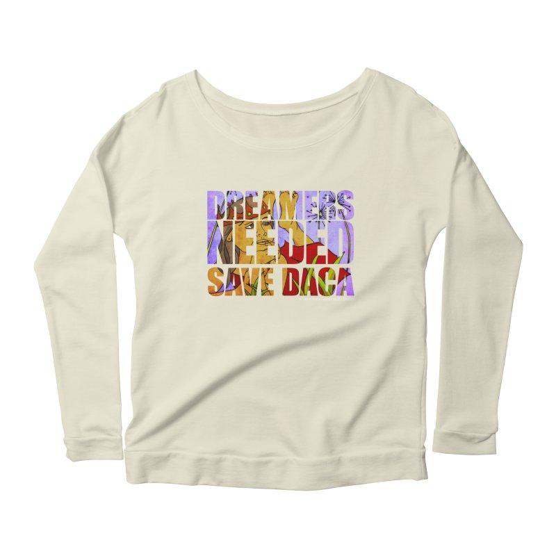 Dreamers Needed Save DACA Women's Scoop Neck Longsleeve T-Shirt by Revolution Art Offensive