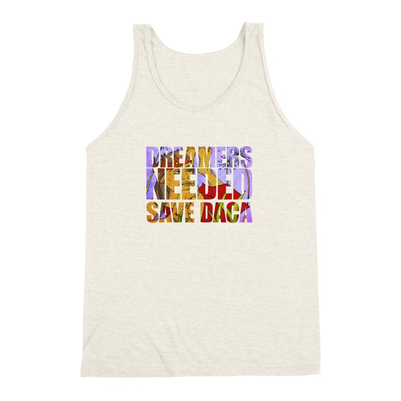 Dreamers Needed Save DACA Men's Triblend Tank by Revolution Art Offensive