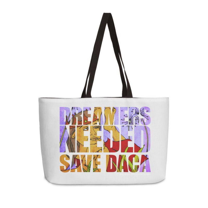 Dreamers Needed Save DACA in Weekender Bag by Revolution Art Offensive