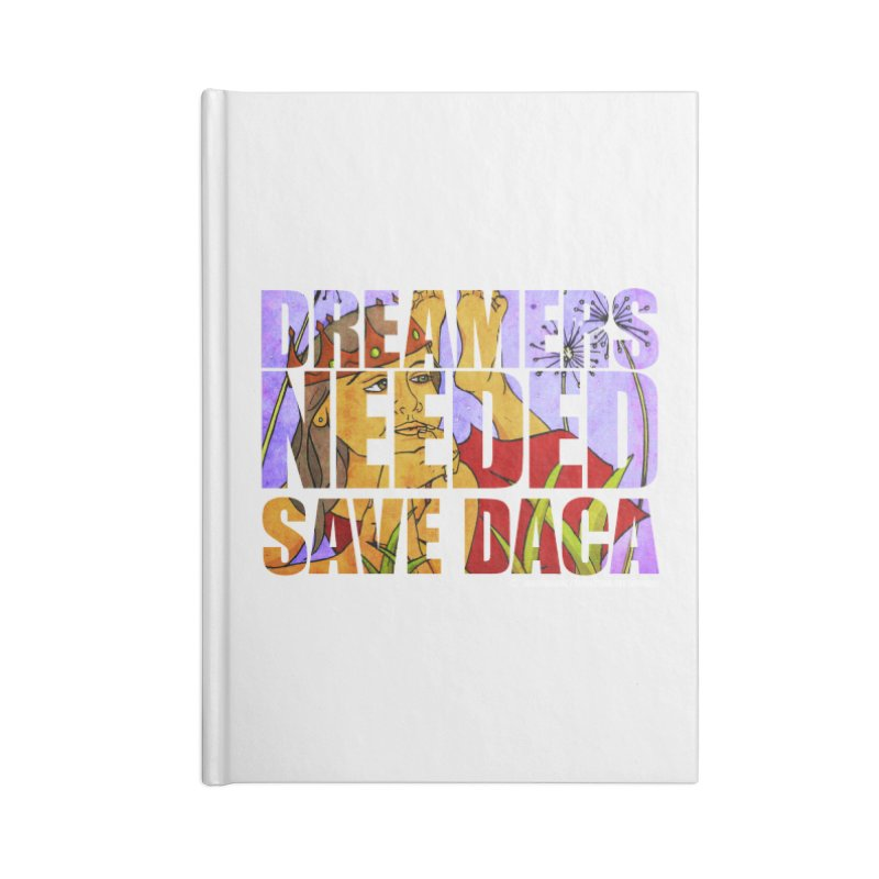 Dreamers Needed Save DACA Accessories Blank Journal Notebook by Revolution Art Offensive