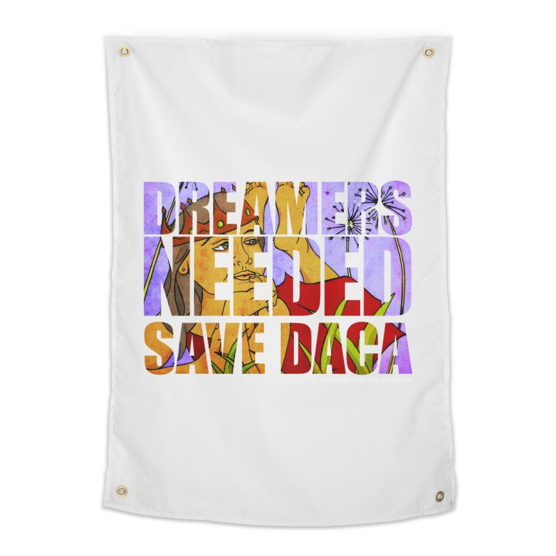 Dreamers Needed Save DACA Home Tapestry by Revolution Art Offensive