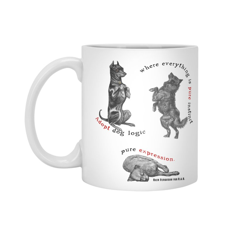 Adopt Dog Logic  Accessories Mug by Revolution Art Offensive
