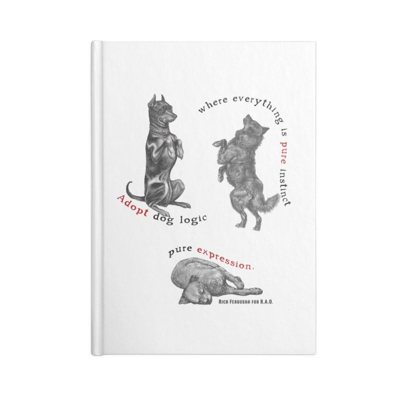 Adopt Dog Logic  Accessories Notebook by Revolution Art Offensive