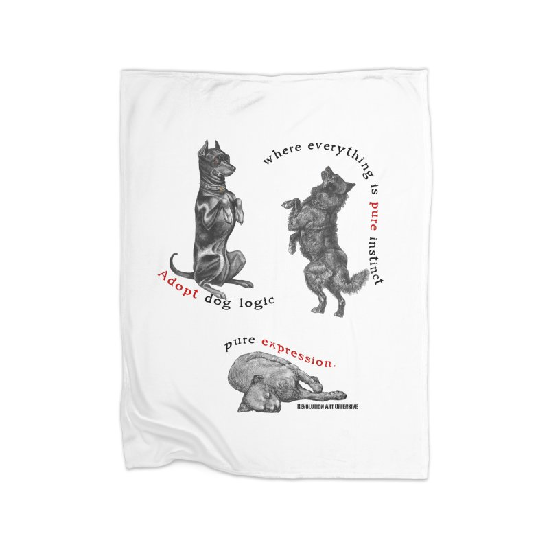 Adopt Dog Logic  Home Blanket by Revolution Art Offensive