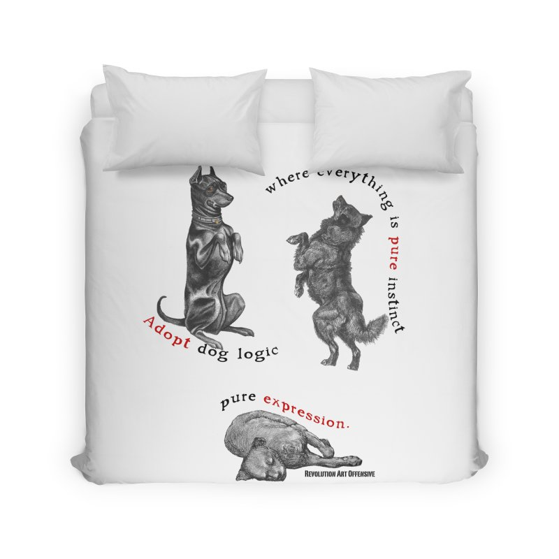 Adopt Dog Logic  Home Duvet by Revolution Art Offensive
