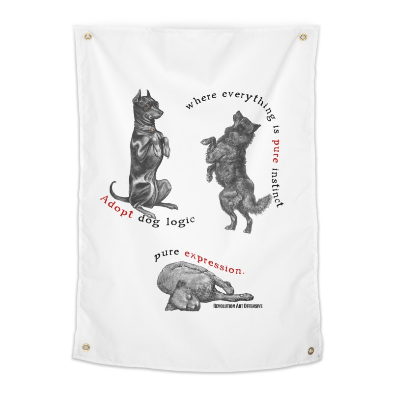 Adopt Dog Logic  Home Tapestry by Revolution Art Offensive