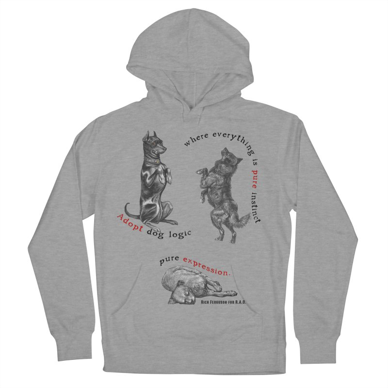 Adopt Dog Logic  Women's French Terry Pullover Hoody by Revolution Art Offensive