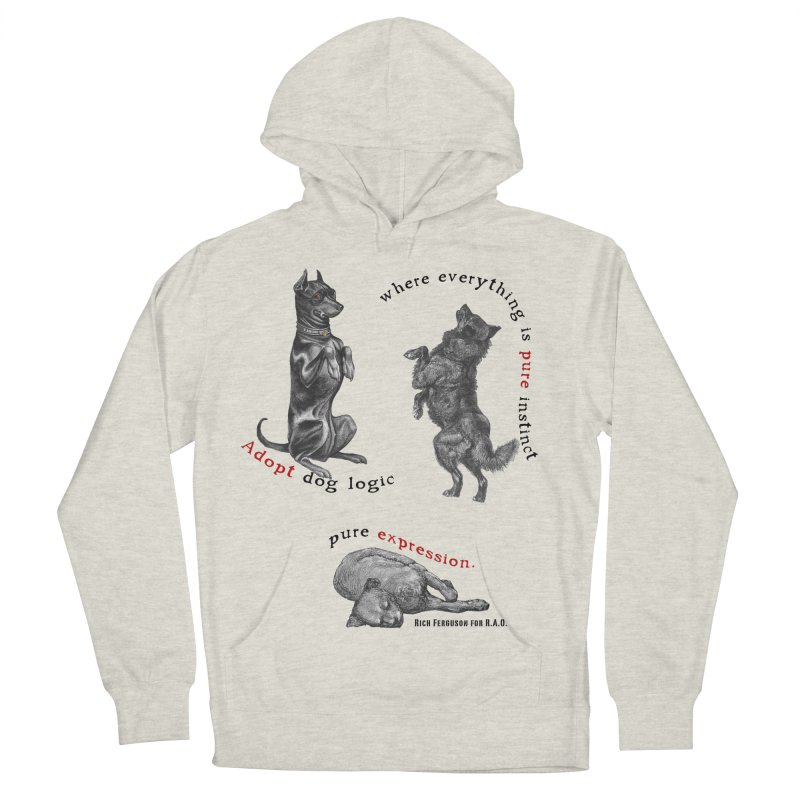 Adopt Dog Logic  Men's French Terry Pullover Hoody by Revolution Art Offensive