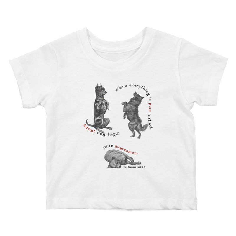 Adopt Dog Logic  Kids Baby T-Shirt by Revolution Art Offensive