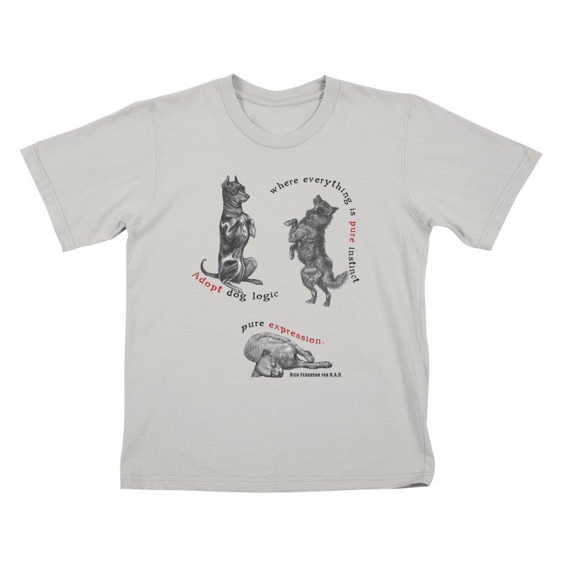 Adopt Dog Logic  Kids T-shirt by Revolution Art Offensive