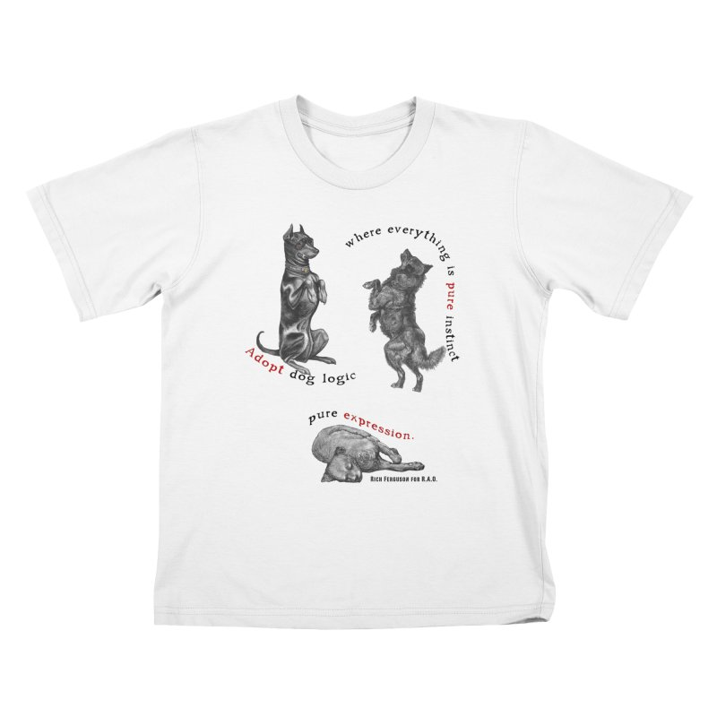 Adopt Dog Logic  Kids T-Shirt by Revolution Art Offensive