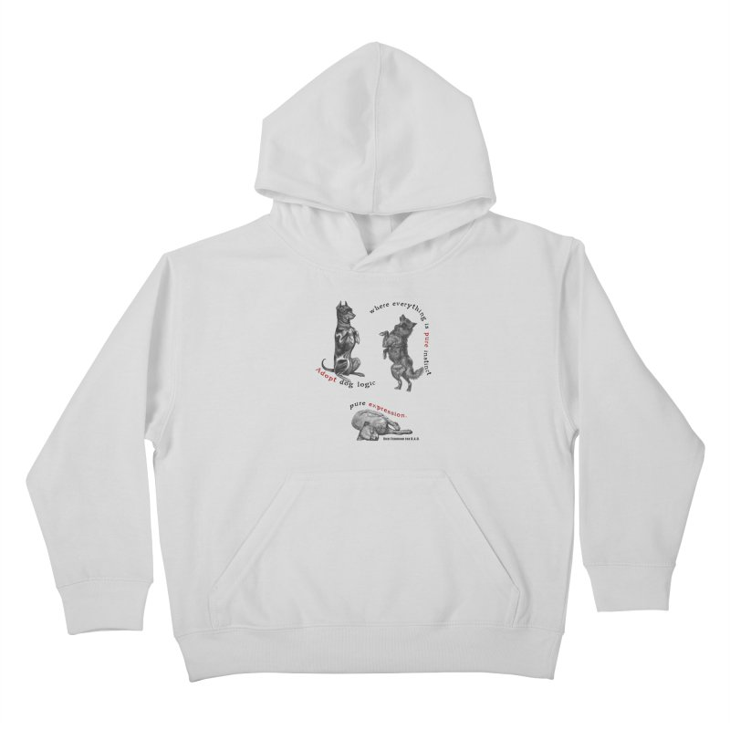 Adopt Dog Logic  Kids Pullover Hoody by Revolution Art Offensive