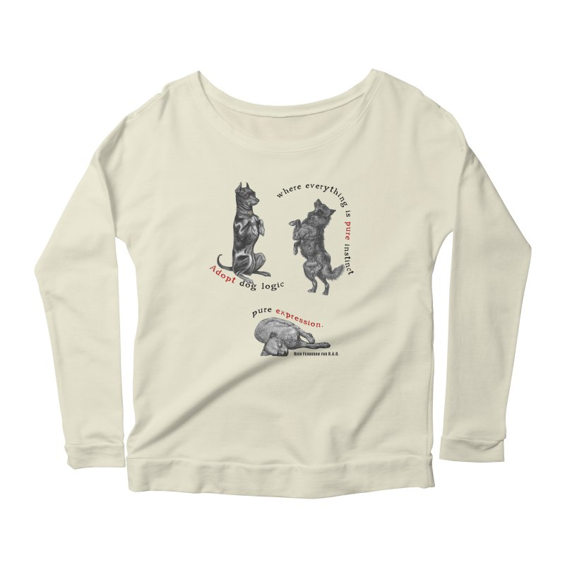 Adopt Dog Logic  Women's Longsleeve Scoopneck  by Revolution Art Offensive