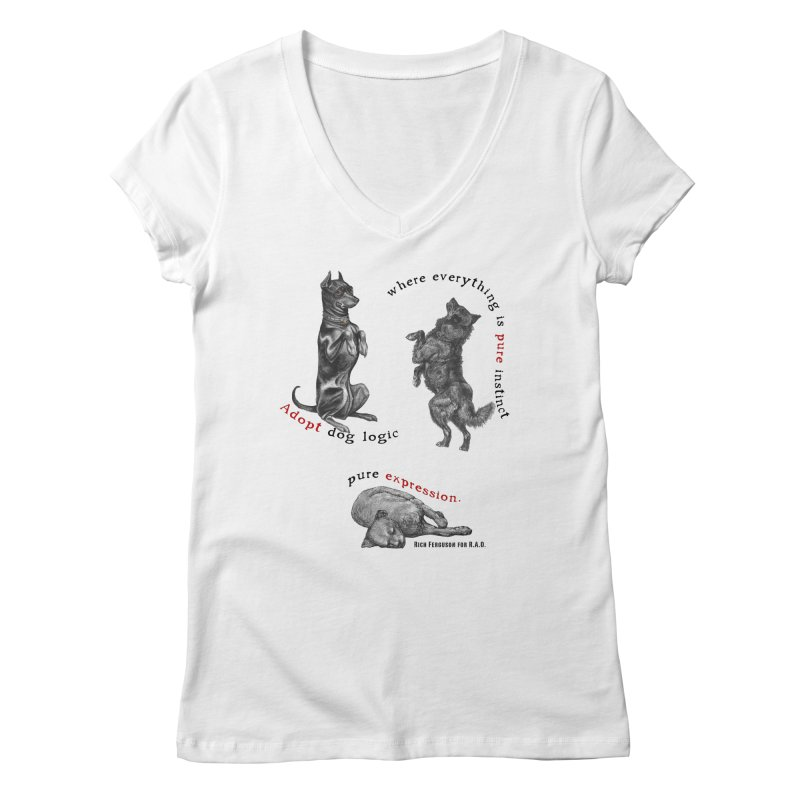 Adopt Dog Logic  Women's V-Neck by Revolution Art Offensive