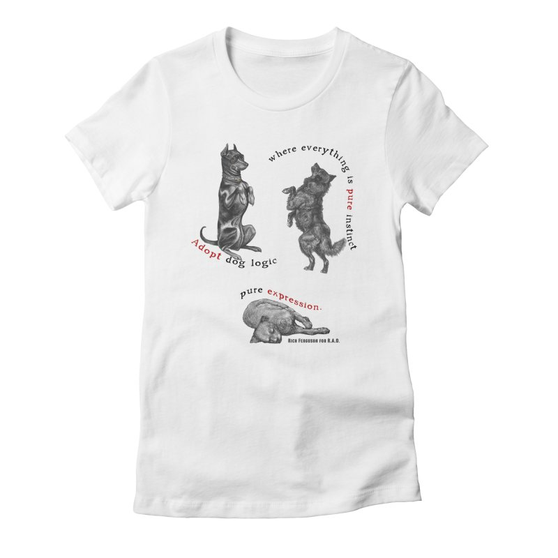 Adopt Dog Logic  Women's Fitted T-Shirt by Revolution Art Offensive