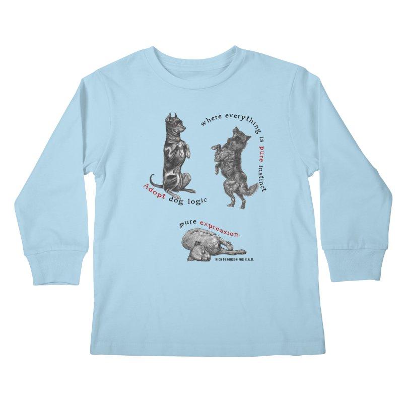 Adopt Dog Logic  Kids Longsleeve T-Shirt by Revolution Art Offensive