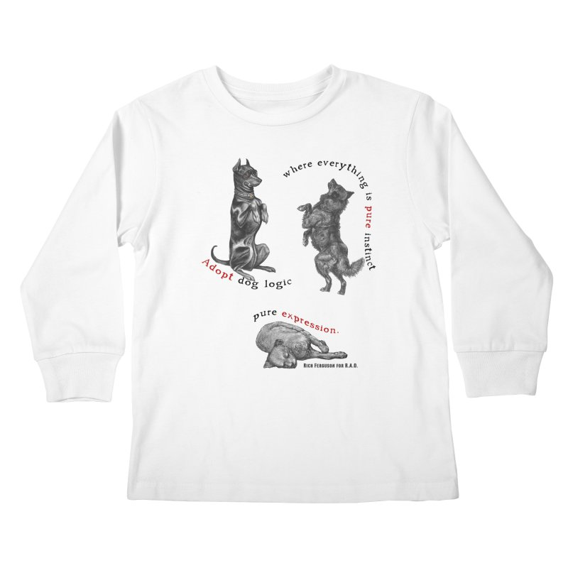Adopt Dog Logic  Kids Longsleeve T-Shirt by Revolution Art Offensive