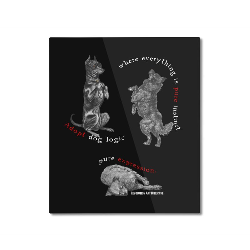 Dog Logic White Text Houston Hurricane Animal Rescue Home Mounted Aluminum Print by Revolution Art Offensive