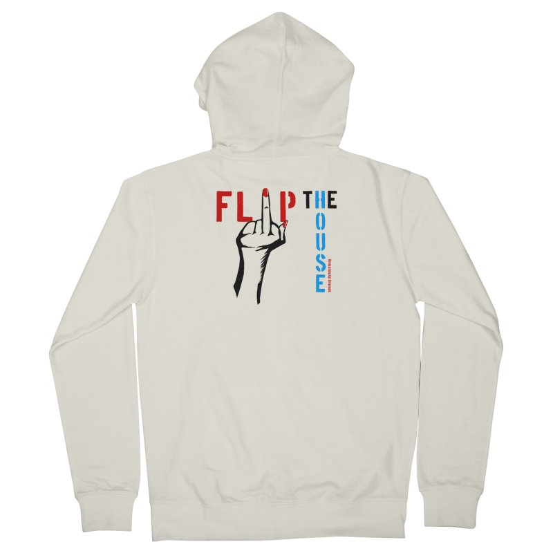 Flip The House 2018 Democrats Will Crush You Black in Women's Zip-Up Hoody Heather Oatmeal by Revolution Art Offensive