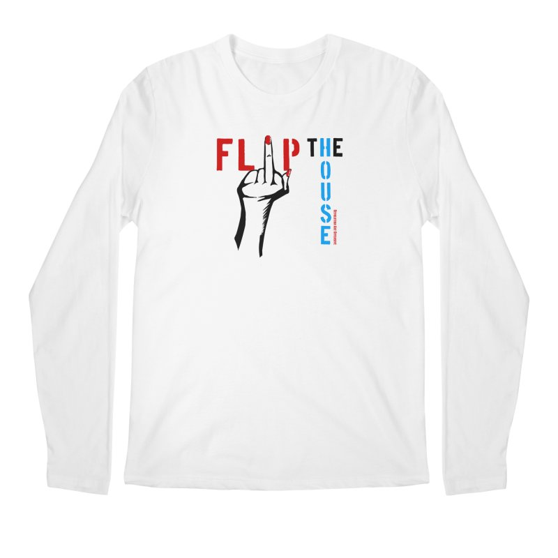 Flip The House 2018 Democrats Will Crush You Black Men's Longsleeve T-Shirt by Revolution Art Offensive
