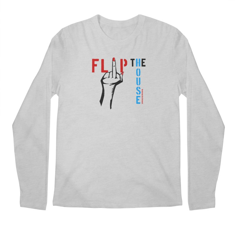 Flip The House 2018 Democrats Will Crush You Black Men's Longsleeve T-Shirt by Revolution Art Offensive