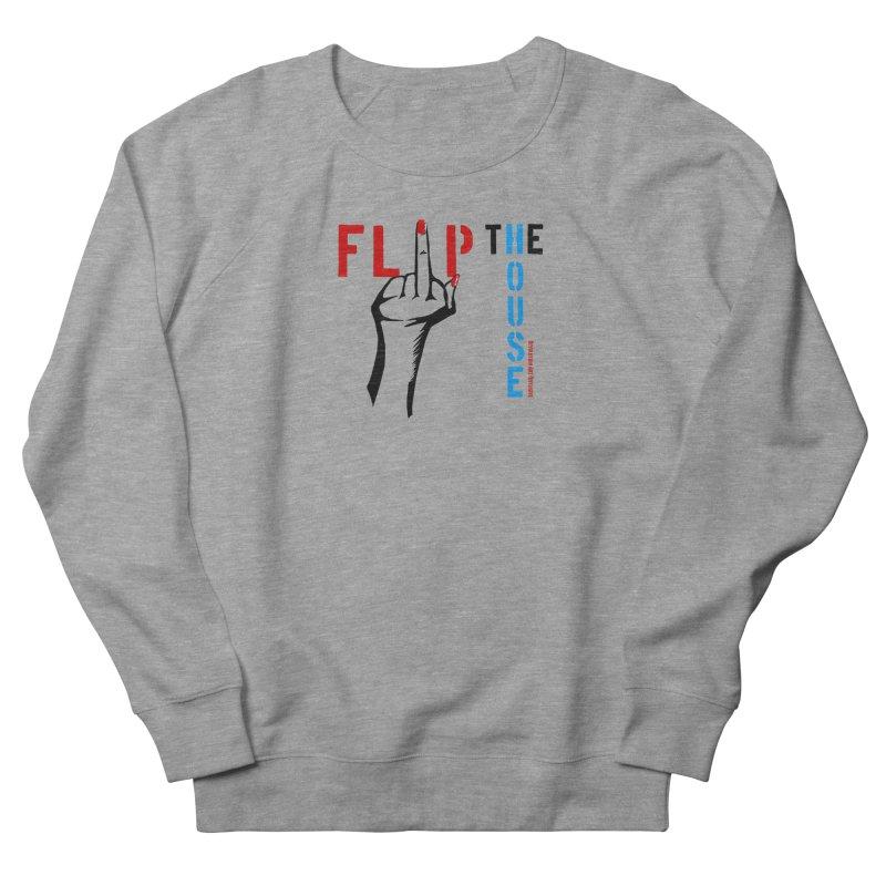 Flip The House 2018 Democrats Will Crush You Black Women's Sweatshirt by Revolution Art Offensive