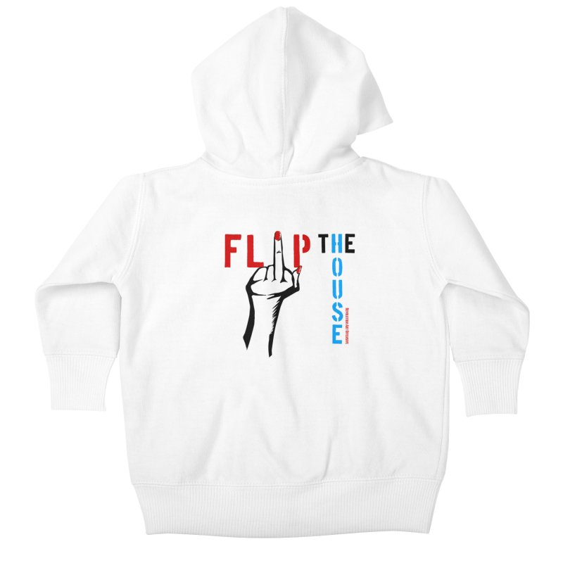 Flip The House 2018 Democrats Will Crush You Black Kids Baby Zip-Up Hoody by Revolution Art Offensive