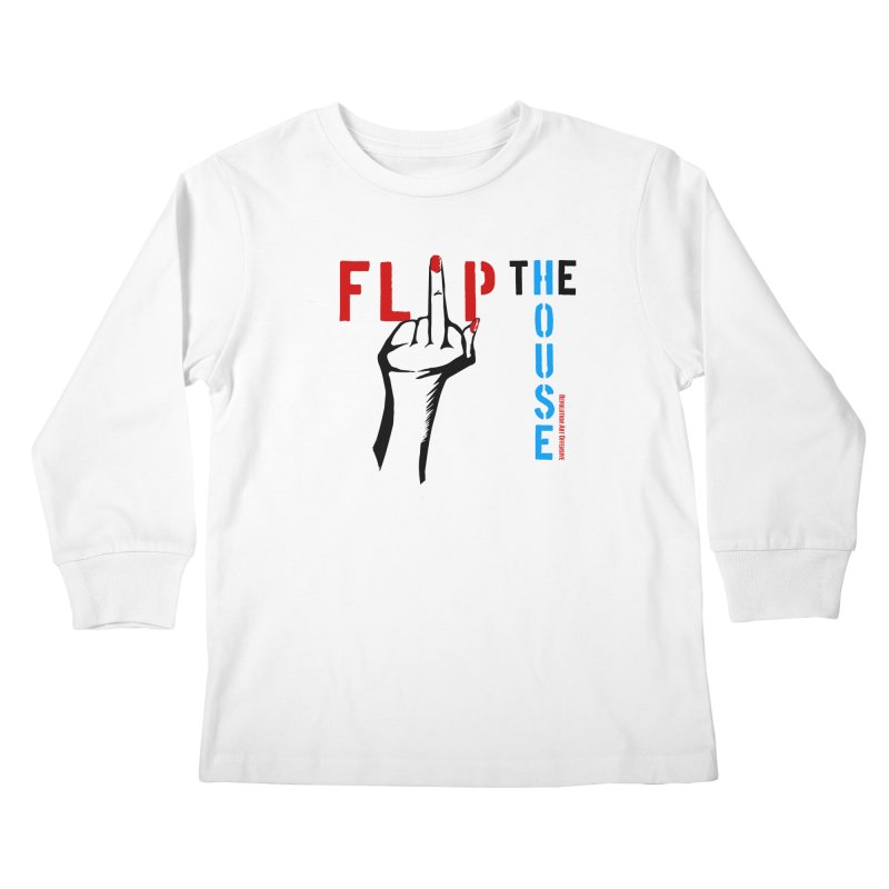 Flip The House 2018 Democrats Will Crush You Black Kids Longsleeve T-Shirt by Revolution Art Offensive