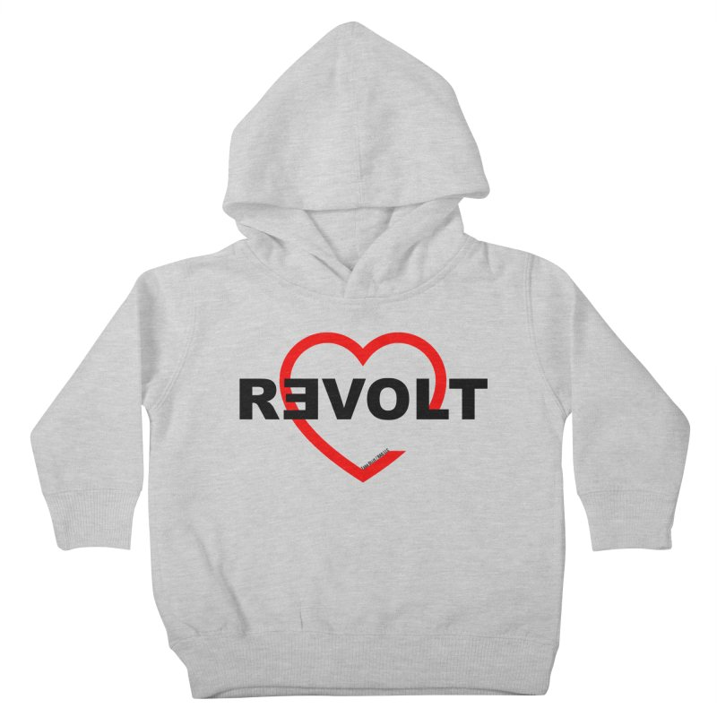 RevoltHeart Black Text  Kids Toddler Pullover Hoody by Revolution Art Offensive