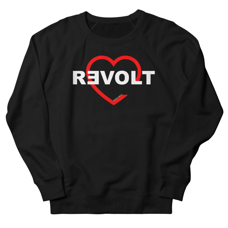 RevoltHeart White Text Women's French Terry Sweatshirt by Revolution Art Offensive