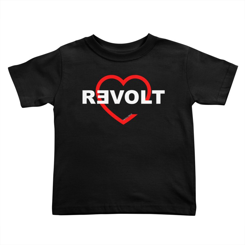 RevoltHeart White Text Kids Toddler T-Shirt by Revolution Art Offensive