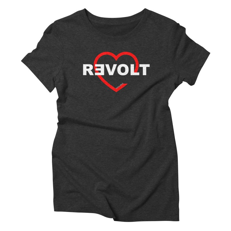 RevoltHeart White Text Women's Triblend T-shirt by Revolution Art Offensive