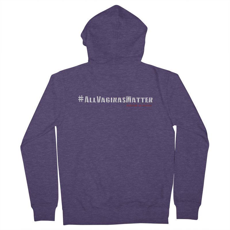#AllVaginasMatter Men's Zip-Up Hoody by Revolution Art Offensive