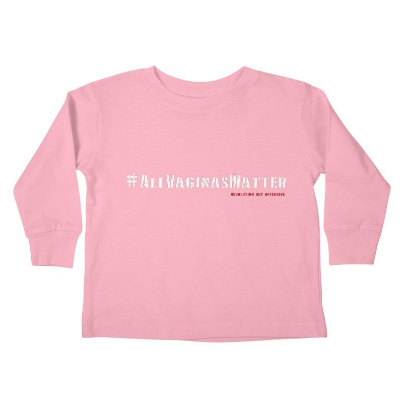 #AllVaginasMatter Kids Toddler Longsleeve T-Shirt by Revolution Art Offensive